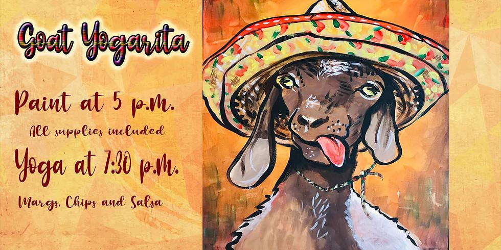 Goat Yogarita PAINT 5 p.m. YOGA 7:30 p.m.