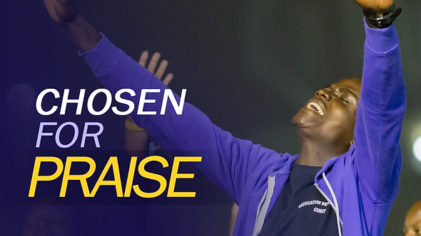 CHOSEN FOR PRAISE - 4 PT( MP3 ) SERIES