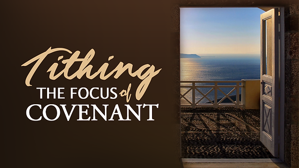 TITHING, THE FOCUS OF COVENANT - 5 PT ( MP3 ) SERIES