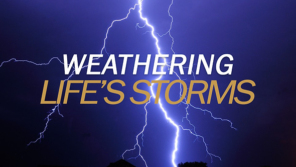 WEATHERING LIFE'S STORMS 2 PT ( MP3 )