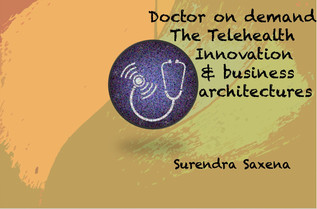 Doctor on Demand: The Telehealth Innovation and Business Architecture