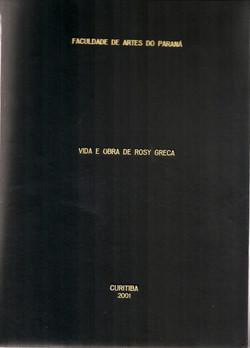 Vida e obra de Rosy Greca, Faculdade de Artes do Paraná, 2001