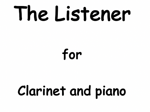 The Listener for Clarinet and Piano