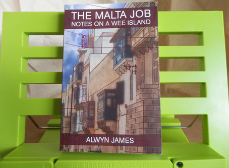 The Malta Job; Notes On A Wee Island, by Alwyn James