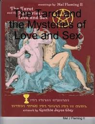 The Tarot and the Mysteries of Love and Sex, By Mel J Fleming II