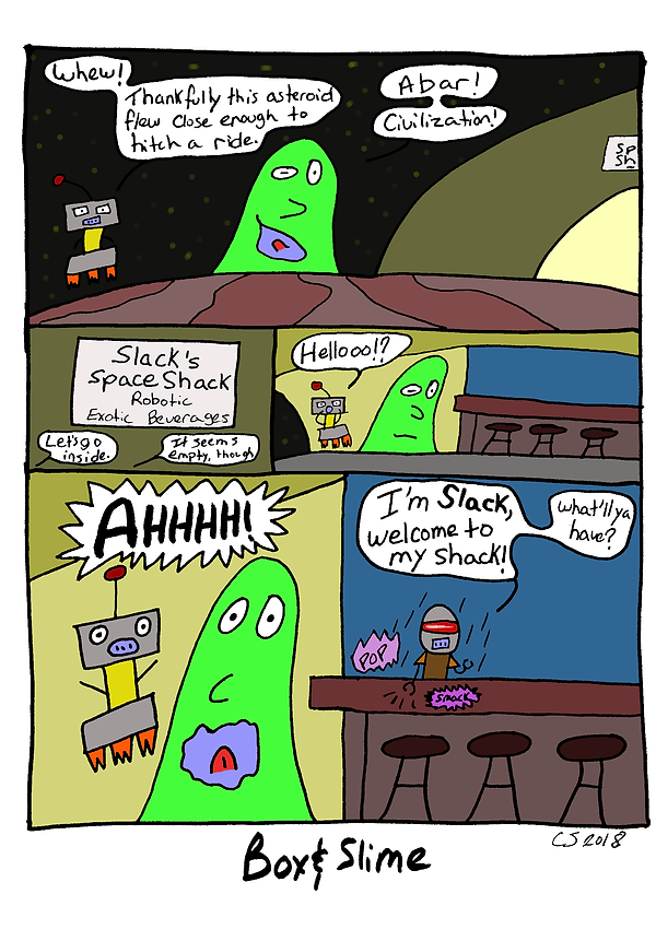 Box and Slime webcomic posts every Monay and Friday. Slack's Shack is this week's humorous, scifi comic strip.