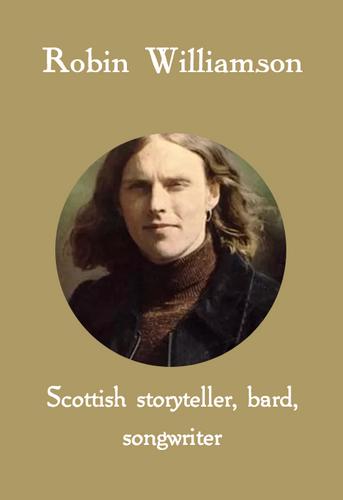 Robin Williamson, Scottish storyteller, bard, songwriter