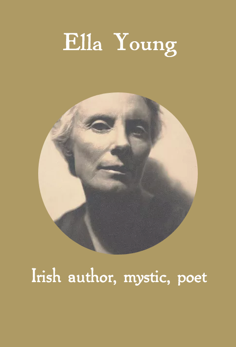 Ella Young, Irish author, mystic, poet