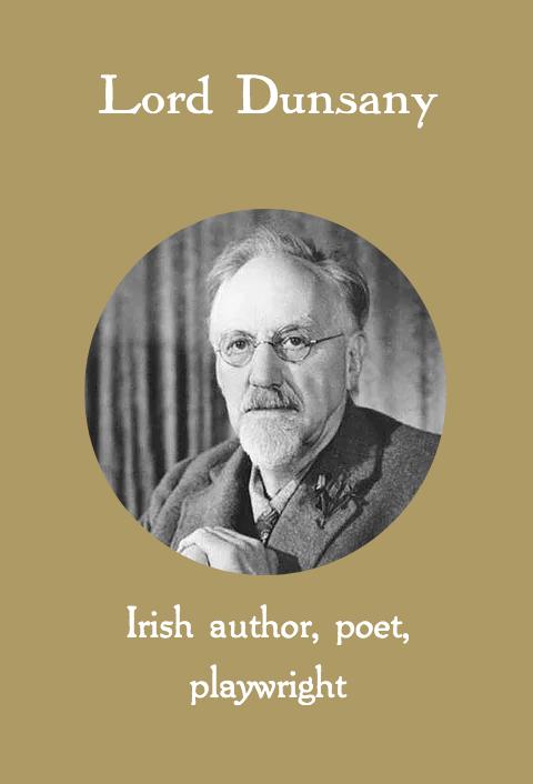 Lord Dunsnay, Irish author, poet, playwright