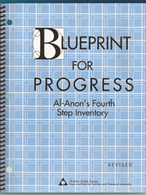 Blueprint for Progress  Al-Anon's Fourth Step Inventory Revised