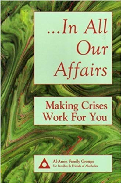 In All Our Affairs:  Making Crisis Work for You