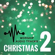 Worship Audio Tracks Christmas Two