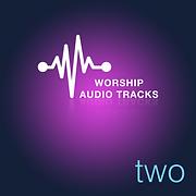 Worship Audio Tracks Two