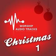 Worship Audio Tracks Christmas One