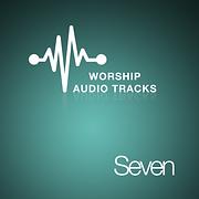 Worship Audio Tracks Seven