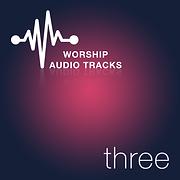 Worship Audio Tracks Three