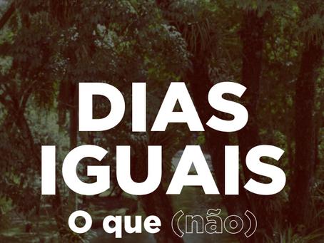 GAZUA - DIAS IGUAIS | O QUE (NÃO) MUDOU