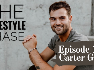 The Lifestyle Chase Transcript: Episode 100 - Carter Good (2/13/20)