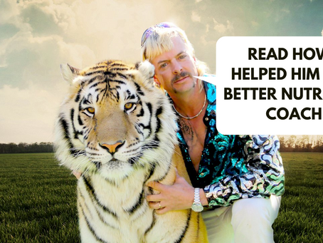 How Not Watching The Tiger King Made Me a Better Nutrition Coach