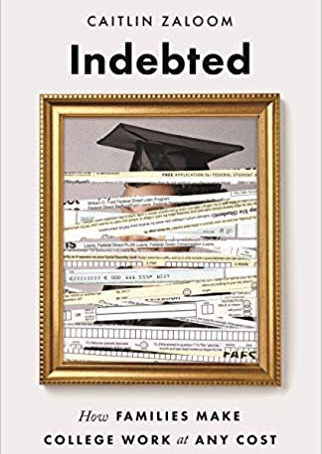 """Indebted: How Families Make College Work at Any Cost"" -- Book Review"