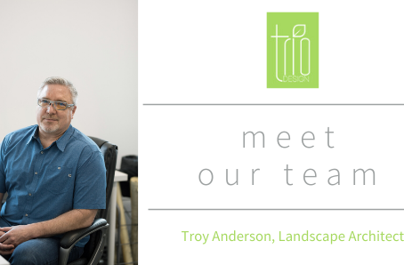 Meet The Team: Troy Anderson, Landscape Architect