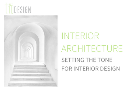 Interior Architecture: Setting the Tone for Interior Design