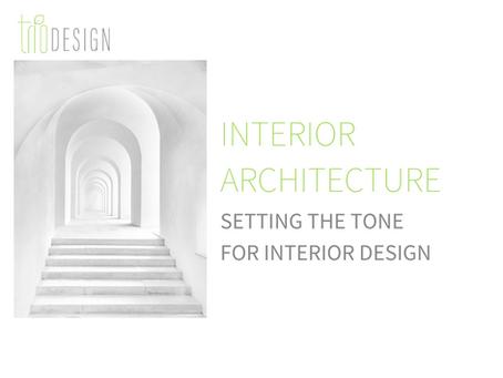 Interior Architecture: Setting the Tone for Interior Design