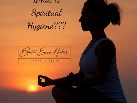 What the heck is Spiritual Hygiene and why is it important?