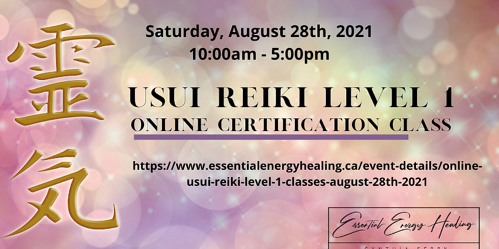 ONLINE USUI REIKI LEVEL 1 CLASSES - August 28th, 2021