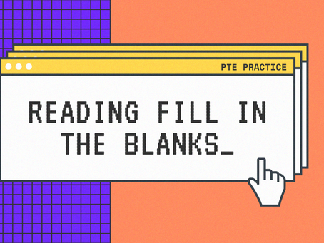 PTE Practice: Reading Fill in the Blanks