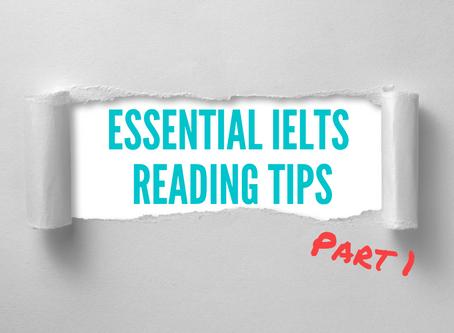 Essential IELTS Reading Tips – Part 1