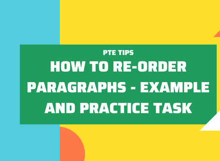 PTE Tips: How To Re-Order Paragraphs – Example and Practice Task