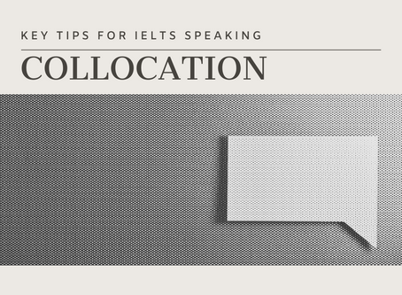 Key tips for IELTS Speaking: Collocations