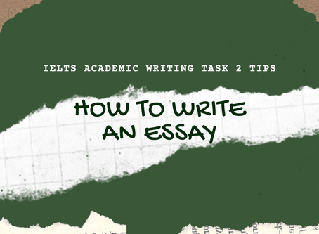 IELTS Academic Writing Task 2 Tips: How To Write An Essay