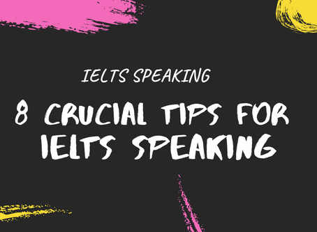 8 Crucial Tips for IELTS Speaking