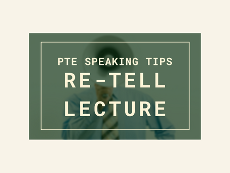 PTE Speaking Tips: Re-Tell Lecture