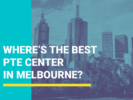 Where's the Best PTE Centre in Melbourne?