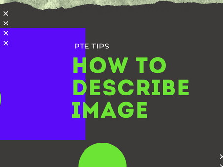 PTE Tips: How To Describe Image