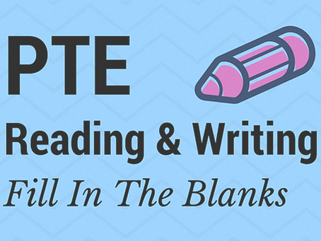PTE Tips: Reading and Writing Fill in the Blanks