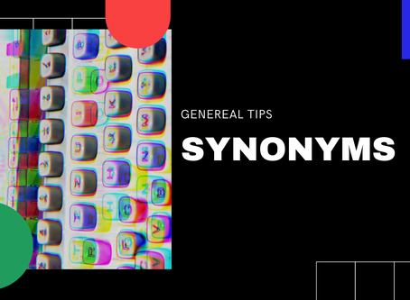General Tips: Synonyms