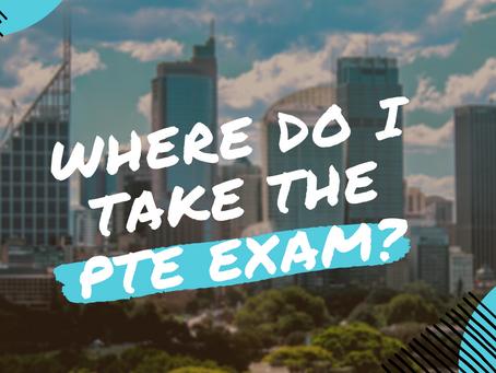Where do I take the PTE exam?