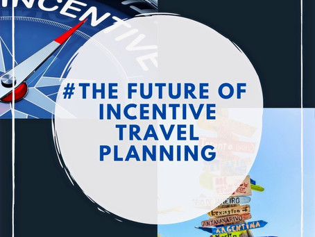 The Future of Incentive Travel Planning