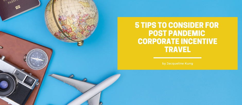 5 Tips to Consider for Post Pandemic Corporate Incentive Travel