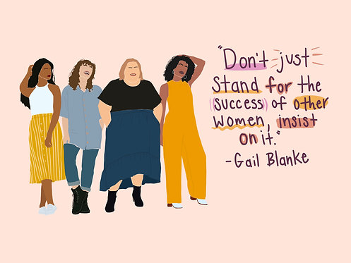"""""""Don't just stand for the success of other women, insist on it"""" (Pink)"""