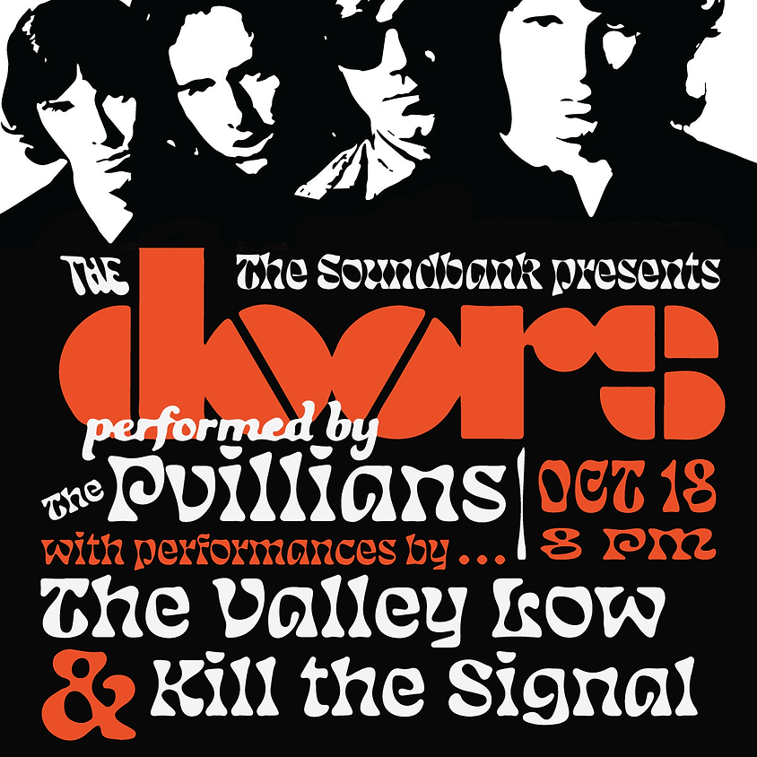 The P'villians (Doors cover band) / The Valley Low / Kill the Signal