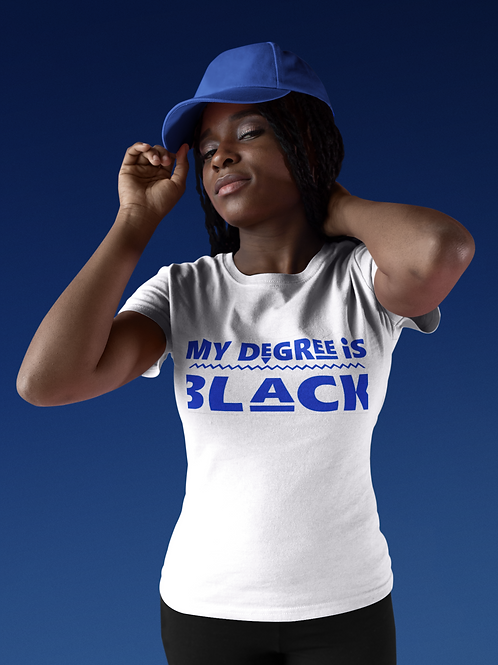Unisex | My Degree is Black Shirt (White w/Royal Blue)