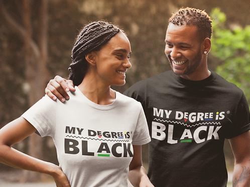 Unisex | Original My Degree Is Black Shirt