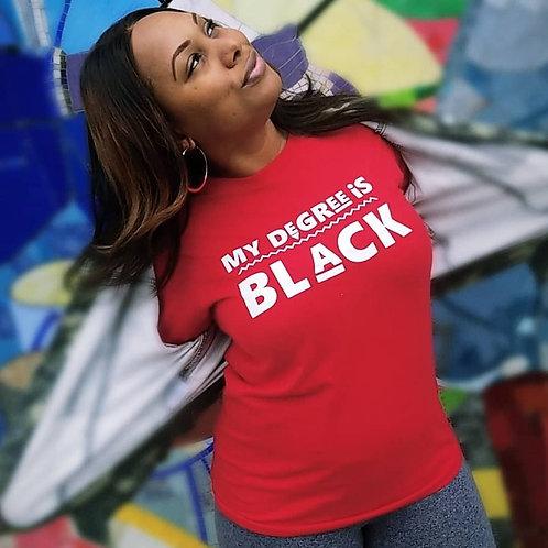 Unisex   My Degree is Black Shirt (Red w/White)