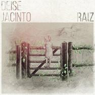 Deise Jacinto - Raiz