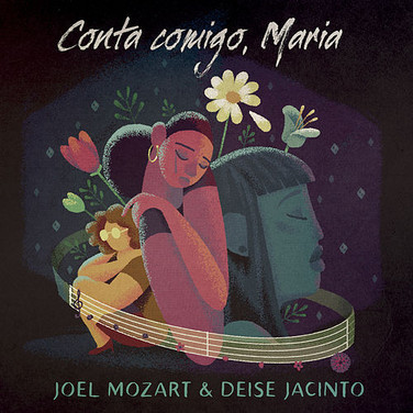 Joel Mozart & Deise Jacinto - Conta Comigo, Maria